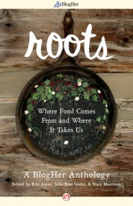 Roots a BlogHer Anthology