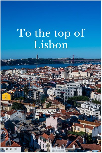 To tht top of Lisbon